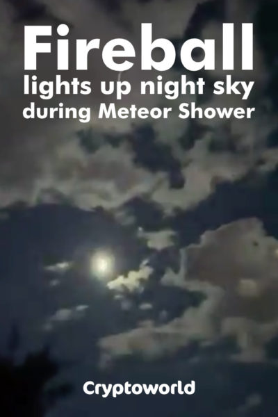 Video: Fireball lights up night sky during Meteor Shower
